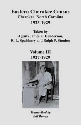 Eastern Cherokee Census 1923-1929, Vol. III (Paperback)