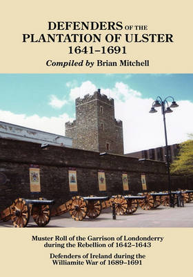 Defenders of the Plantation of Ulster, 1641-1691 (Paperback)