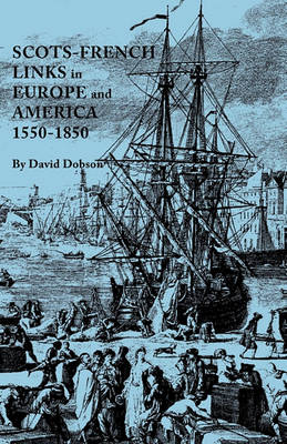 Scots-French Links in Europe and America, 1550-1850 (Paperback)