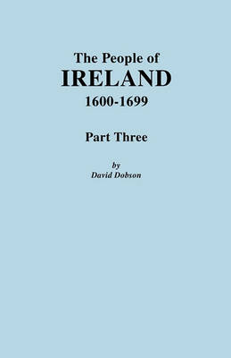 The People of Ireland, 1600-1699. Part Three (Paperback)