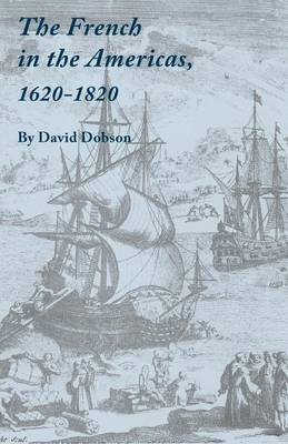 The French in the Americas, 1620-1820 (Paperback)