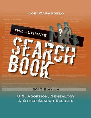The Ultimate Search Book: U.S. Adoption, Genealogy & Other Search Secrets (Paperback)