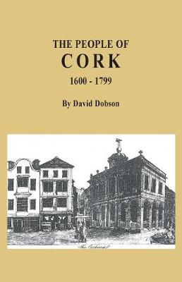 The People of Cork, 1600-1799 (Paperback)