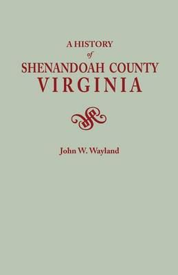 A History of Shenandoah County, Virginia. Second (Augmented) Edition [1969] (Paperback)