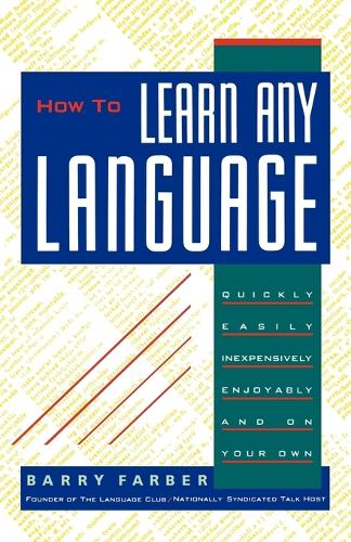 How to Learn Any Language: Quickly, Easily, Inexpensively, Enjoyably and on Your Own (Paperback)