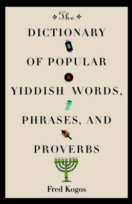 Dictionary Of Popular Yiddish Words, Phrases And Proverbs (Paperback)
