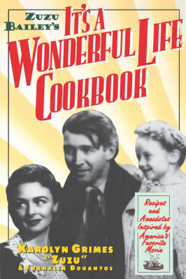 Zuzu Bailey's It's A Wonderful Life Cookbook (Paperback)
