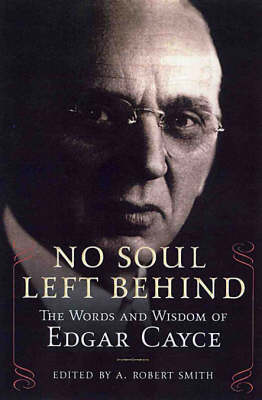 No Soul Left Behind: The Words and Wisdom of Edgar Cayce (Paperback)