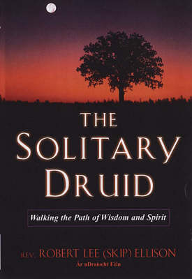 The Solitary Druid: A Practitioner's Guide (Paperback)
