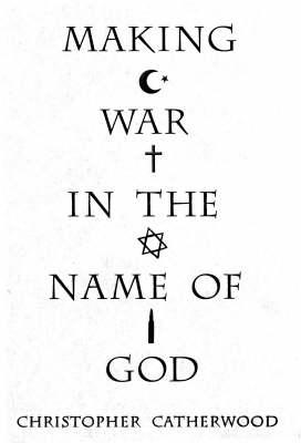 Making War in the Name of God (Hardback)