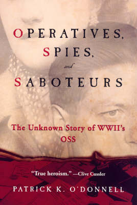 Operatives, Spies And Saboteurs: The Unknown Story of World War II's OSS (Paperback)