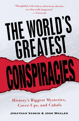 The World's Greatest Conspiracies: History's Biggest Mysteries, Cover-Ups, and Cabals (Paperback)