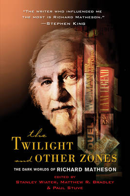 The Twilight and Other Zones: The Dark Worlds of Richard Matheson (Paperback)