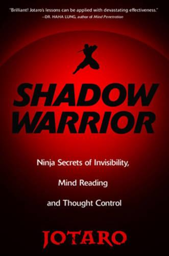 Shadow Warrior: Ninja Secrets of Invisibility, Mind Reading, and Thought Control (Paperback)