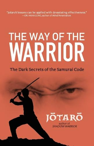 The Way Of The Warrior: The Dark Secrets of the Samurai Code (Paperback)
