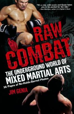 Raw Combat: The Underground World of Mixed Martial Arts (Paperback)