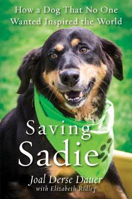 Saving Sadie: How a Dog That No One Wanted Inspired the World (Paperback)