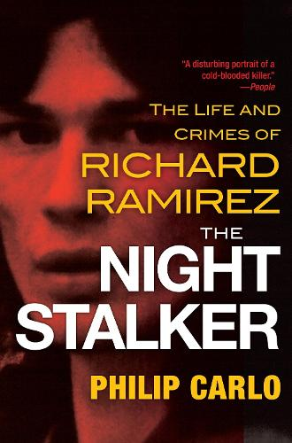 The Night Stalker: The Life and Crimes of Richard Ramirez (Paperback)