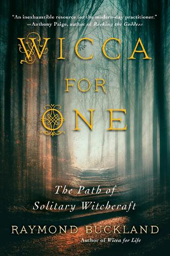 Wicca For One: The Path of Solitary Witchcraft (Paperback)