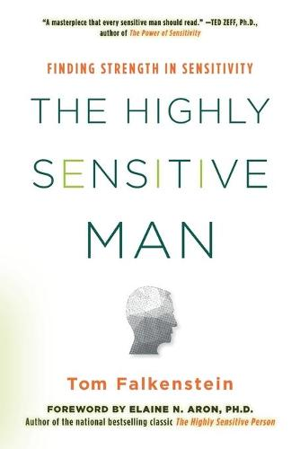 The Highly Sensitive Man: Finding Strength in Sensitivity (Paperback)