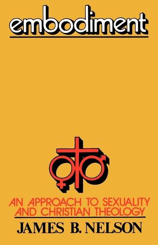 Embodiment: Approach to Sexuality and Christian Theology (Paperback)