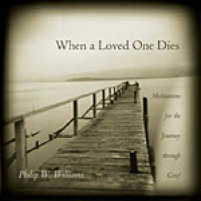 When a Loved One Dies: Meditations for the Journey Through Grief (Paperback)