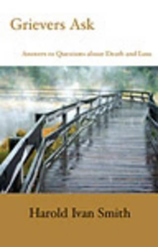 Grievers Ask: Answers to Questions About Death and Loss (Paperback)