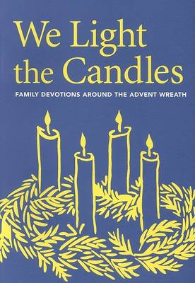 We Light the Candles: Family Devotions Around the Advent Wreath (Paperback)