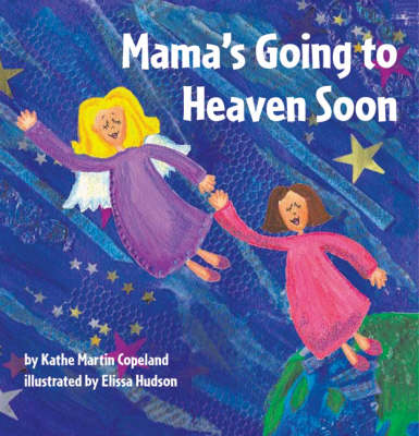 Mama's Going to Heaven Soon (Paperback)