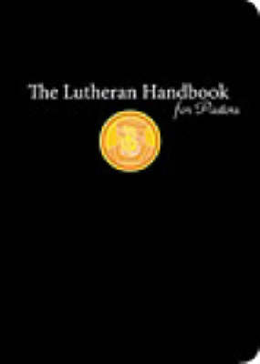 The Lutheran Handbook for Pastors (Paperback)
