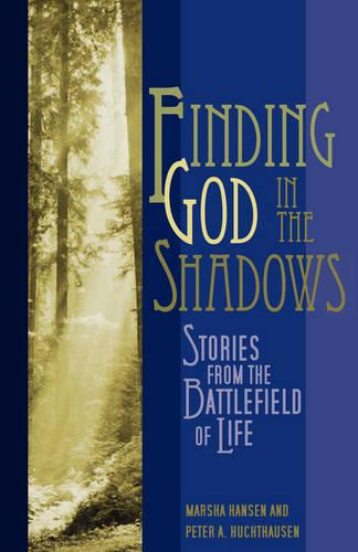 Finding God in the Shadows: Stories from the Battlefield (Paperback)