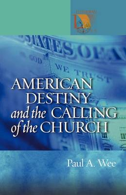 American Destiny and the Calling of the Church (Paperback)