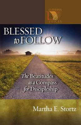Blessed to Follow: The Beatitudes as a Compass for Discipleship (Paperback)