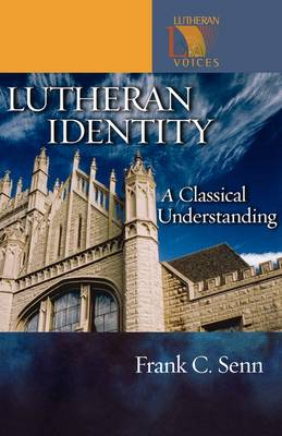 Lutheran Identity: A Classical Understanding (Paperback)