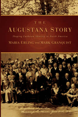 The Augustana Story: Shaping Lutheran Identity in North America (Paperback)