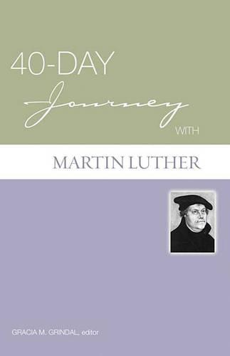 40-day Journey with Martin Luther - 40-day Journey (Paperback)