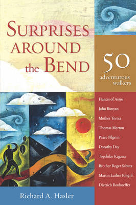 Surprises Around the Bend: 50 Adventurous Walkers (Paperback)