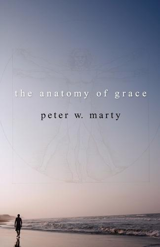 The Anatomy of Grace (Paperback)