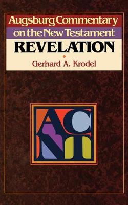 Augsburg Commentary on the New Testament: Revelation - Augsburg Commentary on the New Testament S. (Paperback)