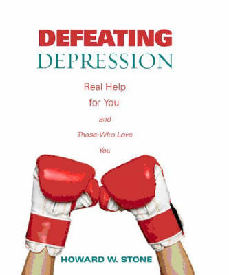 Defeating Depression: Real Help for You and Those Who Love You (Paperback)