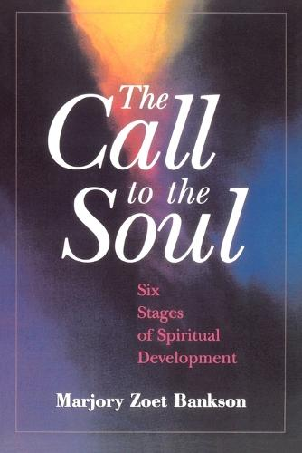 The Call to the Soul: Six Stages of Spiritual Development (Paperback)