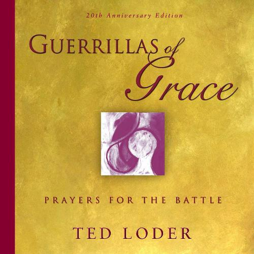 Guerrillas of Grace: Prayers for the Battle, 20th Anniversary Edition (Paperback)