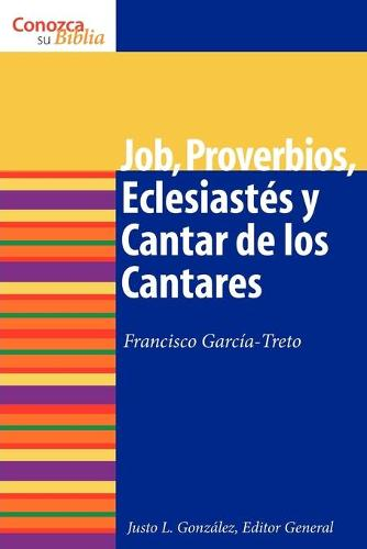 Job, Proverbios, Eclesiastes, y Cantar de los Cantares - Know Your Bible (Spanish) (Paperback)