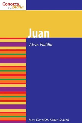 Juan: Serie Conozca Su Biblia - Know Your Bible (Spanish) (Paperback)