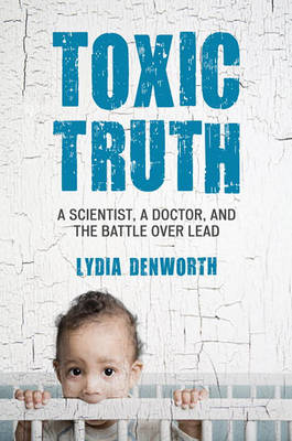 Toxic Truth (Hardback)