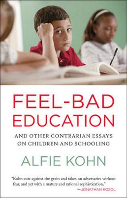 Feel Bad Education: Contrarian Essays on Children and Schooling (Paperback)