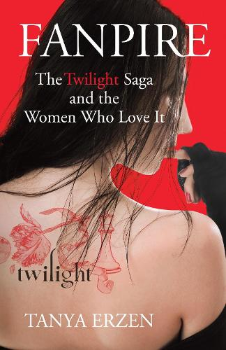 Fanpire: The Twilight Saga and the women who love it (Paperback)