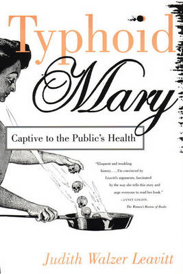 Typhoid Mary: Captive to the Public's Health (Paperback)