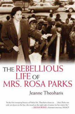 The Rebellious Life of Mrs. Rosa Parks (Paperback)
