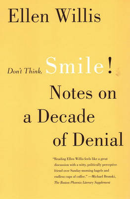 Don't Think, Smile!: Notes on a Decade of Denial (Paperback)